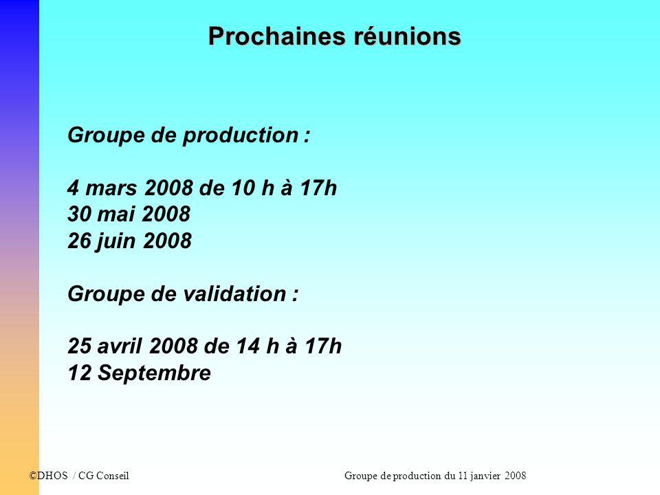 Prochaines réunions Groupe de production : 4 mars 2008 de 10 h à 17h