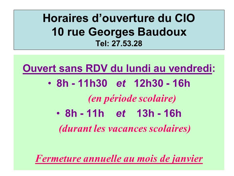 Horaires d'ouverture du CIO 10 rue Georges Baudoux Tel: 27.53.28