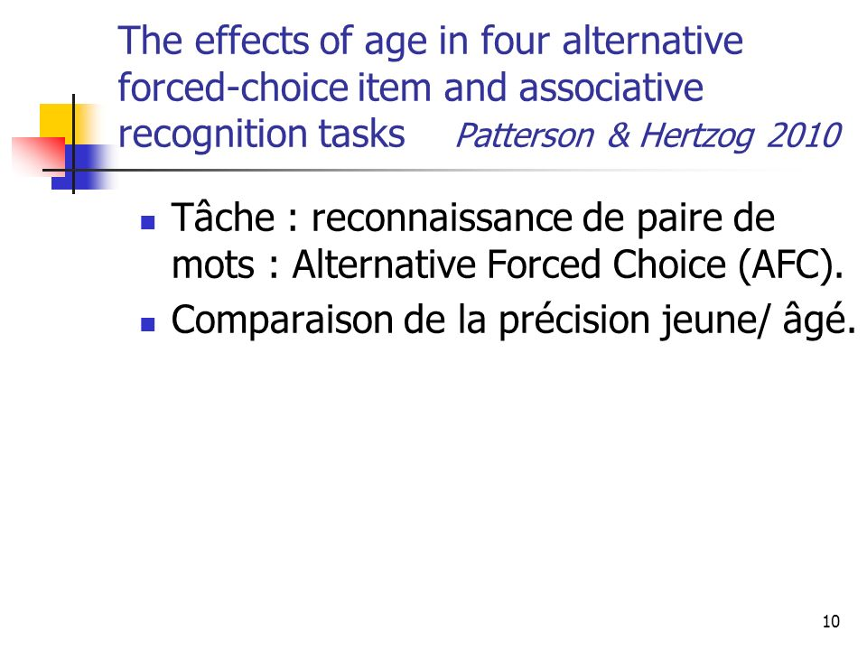 The effects of age in four alternative forced-choice item and associative recognition tasks Patterson & Hertzog 2010
