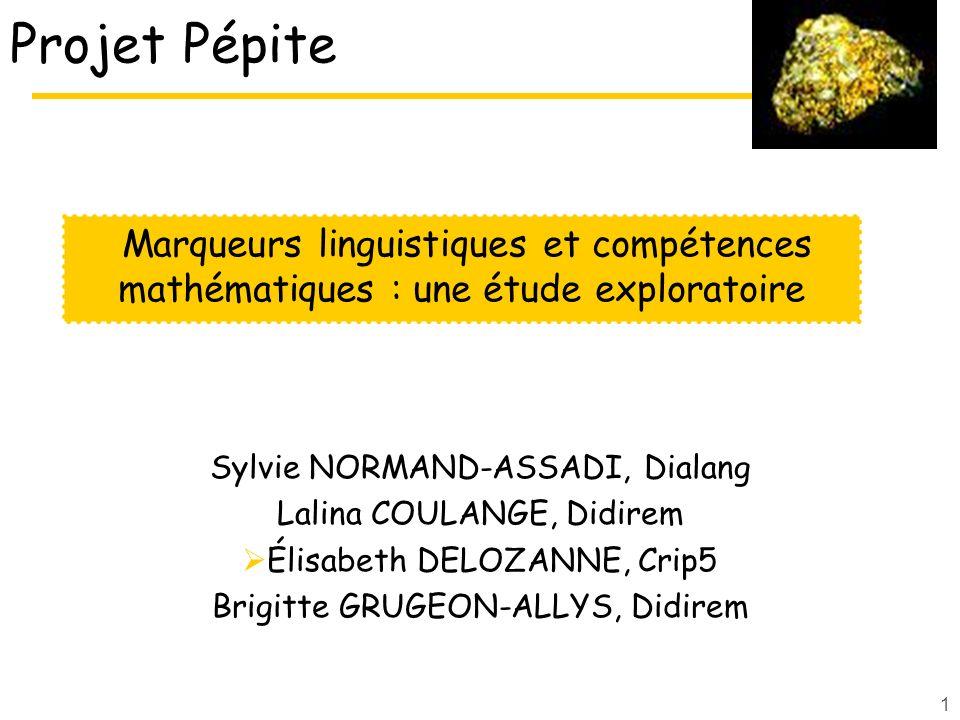 Projet Pépite Marqueurs linguistiques et compétences mathématiques : une étude exploratoire. Sylvie NORMAND-ASSADI, Dialang.