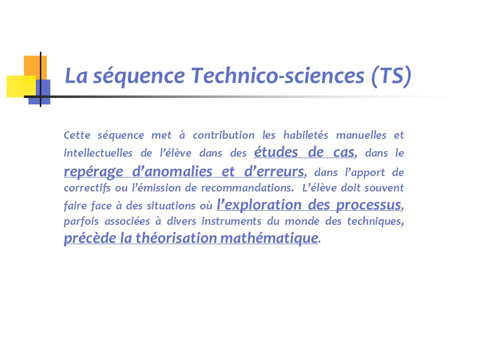 La séquence Technico-sciences (TS)