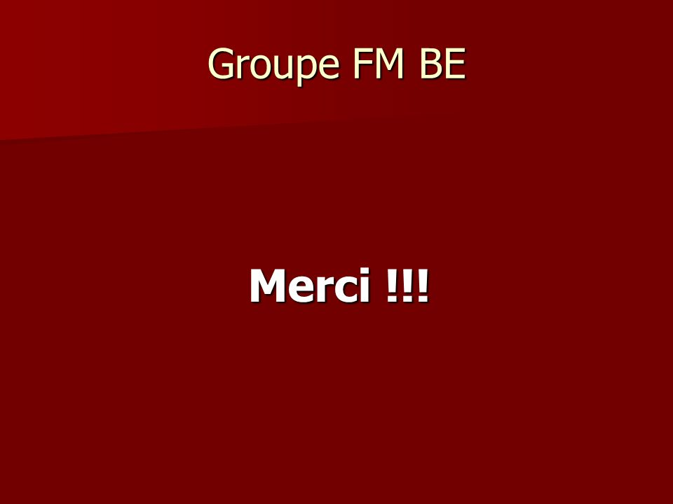 Groupe FM BE Merci !!!