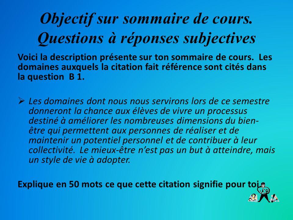 Objectif sur sommaire de cours. Questions à réponses subjectives