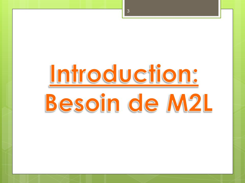 Introduction: Besoin de M2L