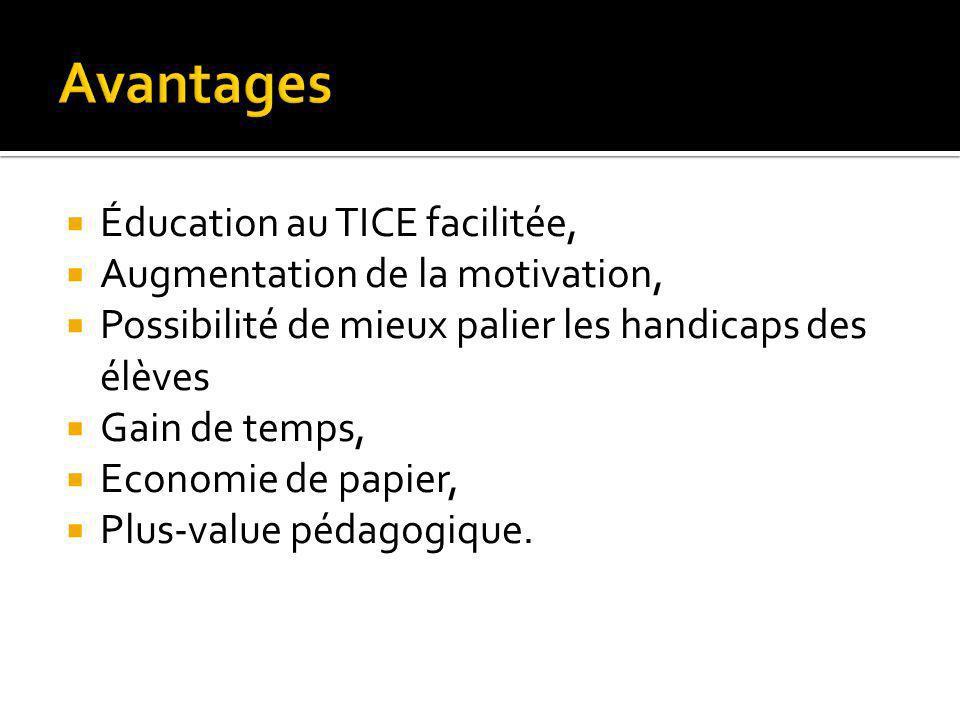 Avantages Éducation au TICE facilitée, Augmentation de la motivation,