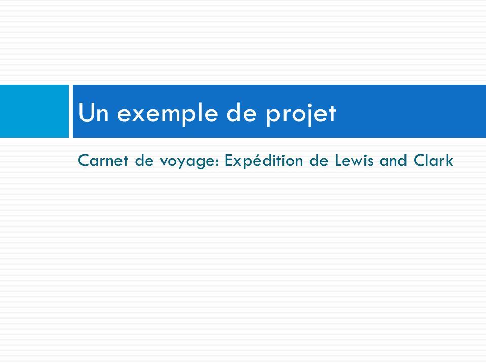 Un exemple de projet Carnet de voyage: Expédition de Lewis and Clark