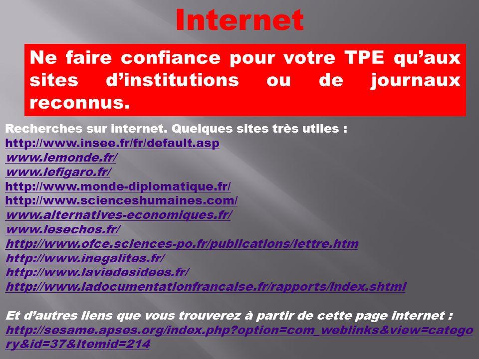 Internet Ne faire confiance pour votre TPE qu'aux sites d'institutions ou de journaux reconnus.