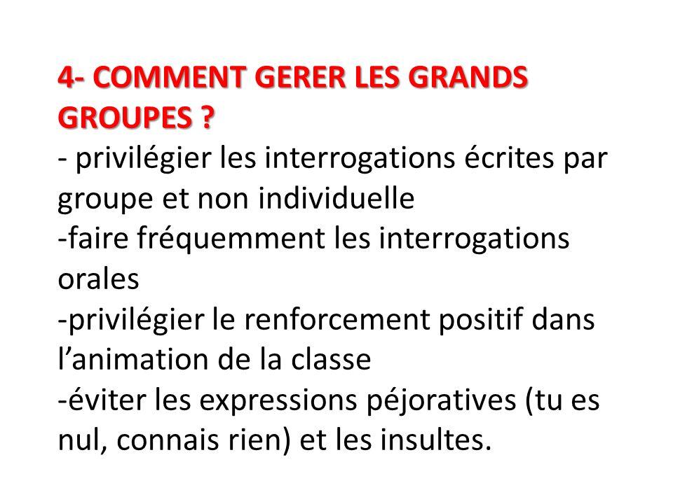 4- COMMENT GERER LES GRANDS GROUPES