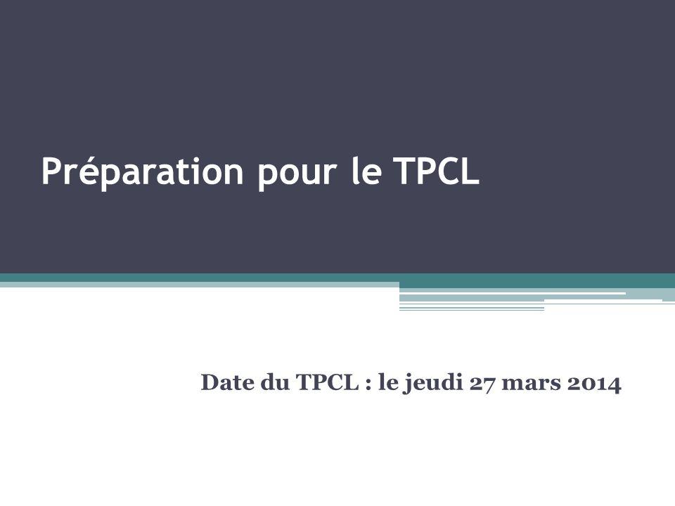 Préparation pour le TPCL