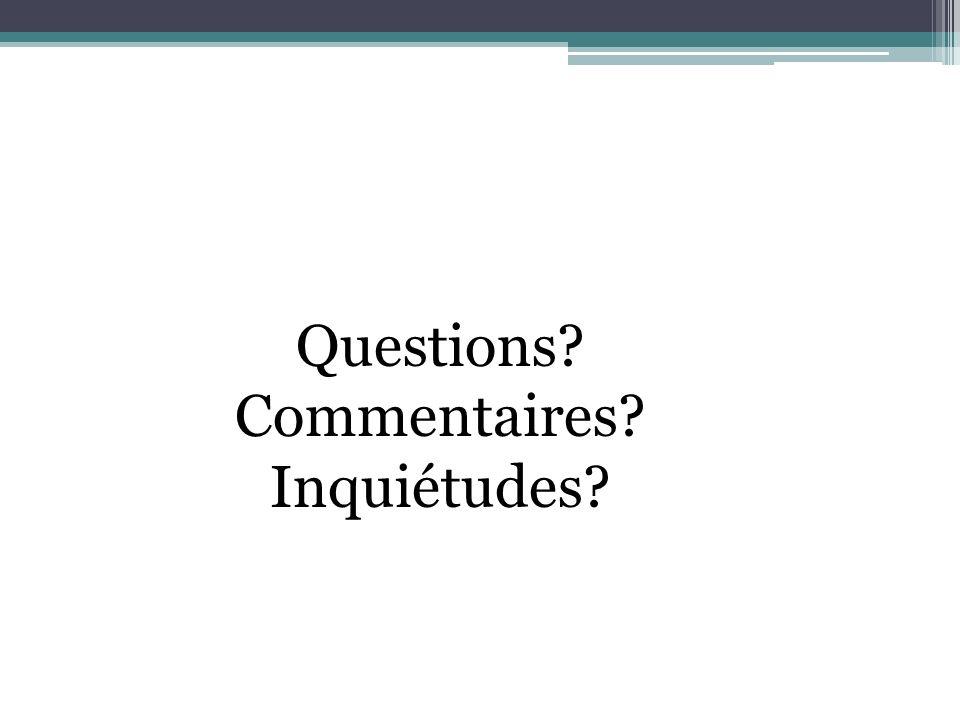 Questions Commentaires Inquiétudes