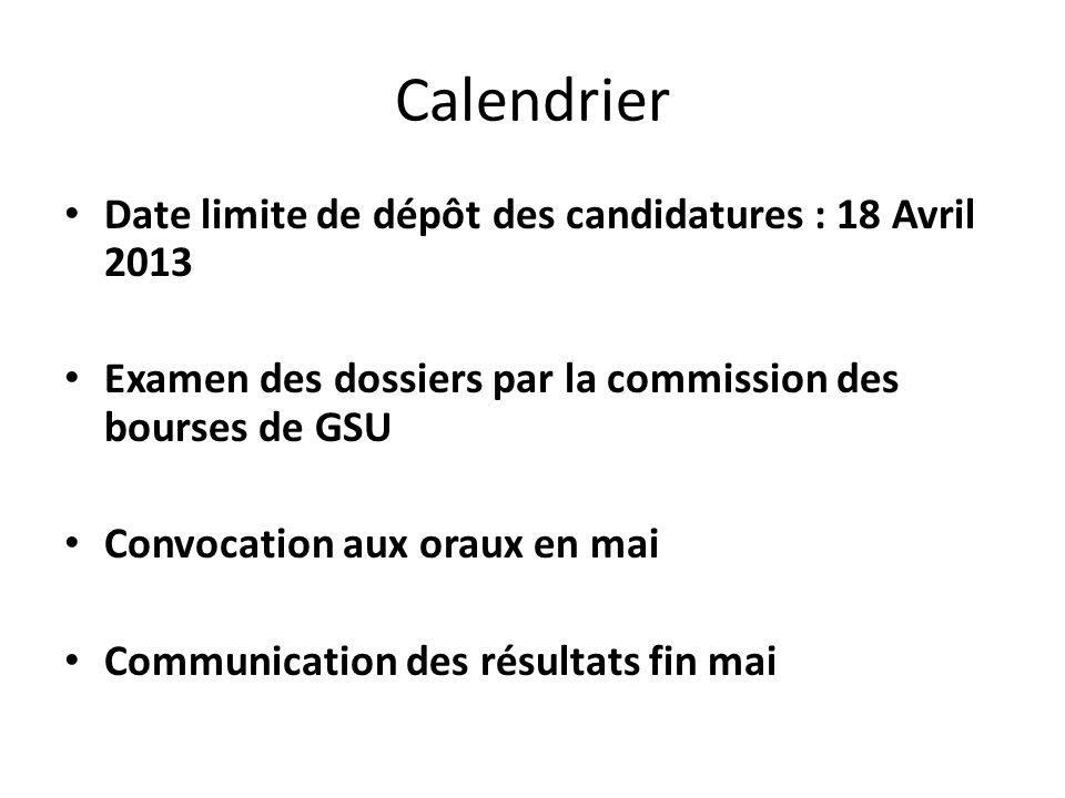 Calendrier Date limite de dépôt des candidatures : 18 Avril 2013