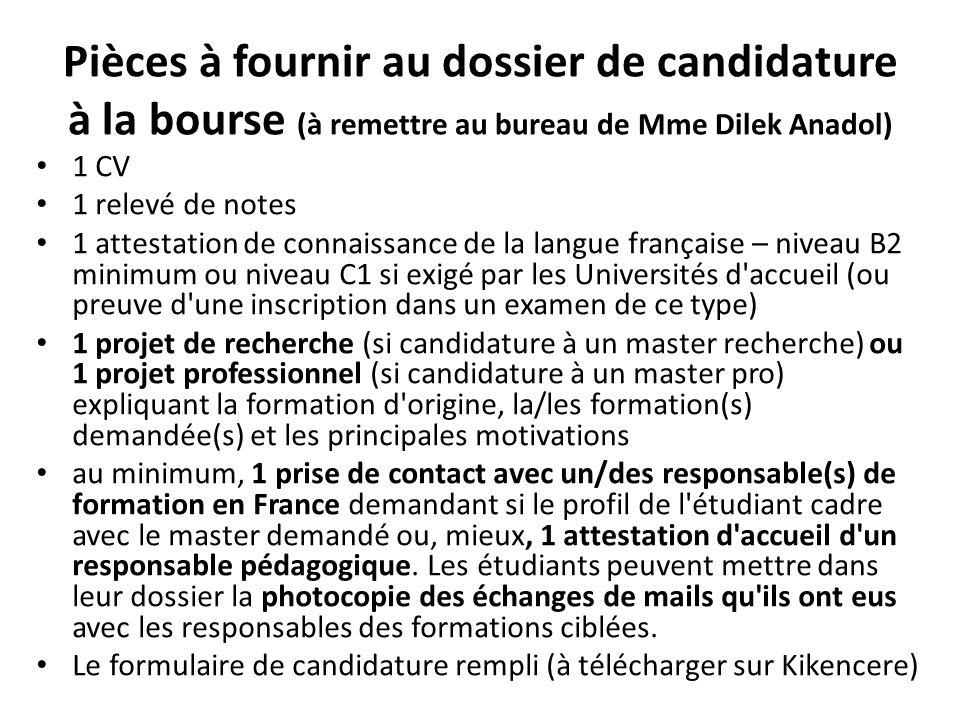 Pièces à fournir au dossier de candidature à la bourse (à remettre au bureau de Mme Dilek Anadol)