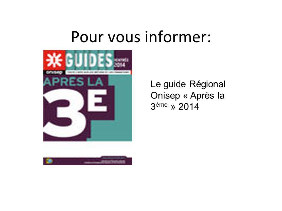 Pour vous informer: Le guide Régional Onisep « Après la 3ème » 2014