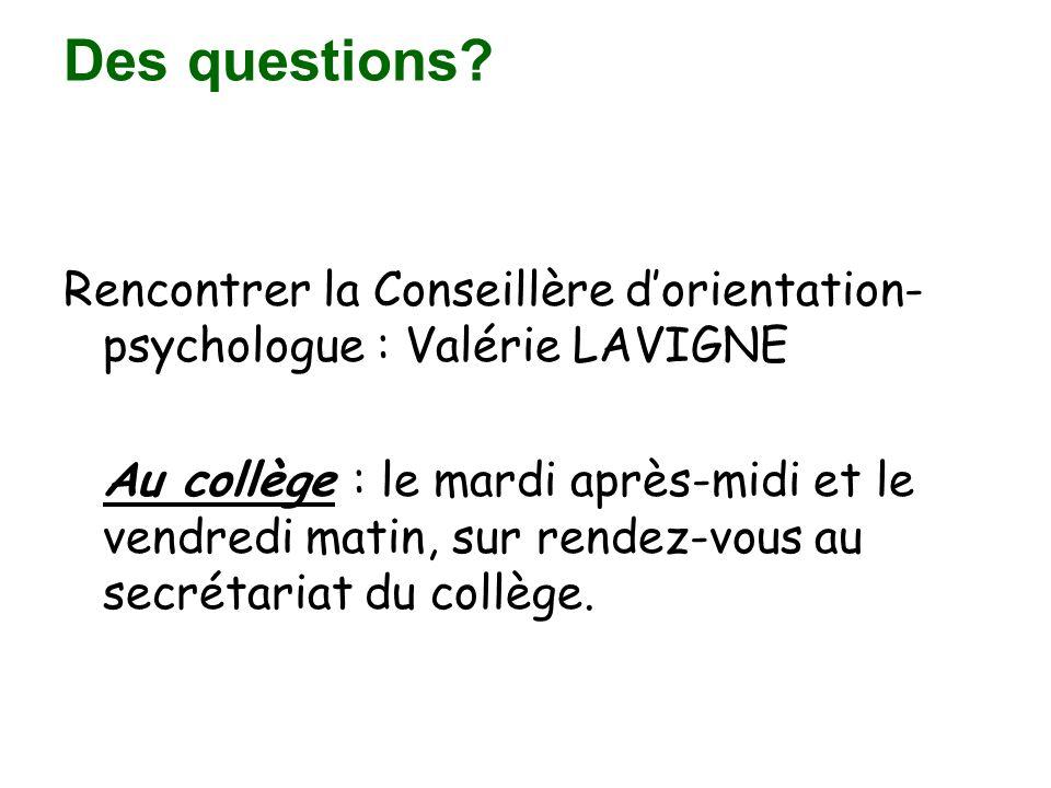 Des questions Rencontrer la Conseillère d'orientation- psychologue : Valérie LAVIGNE.