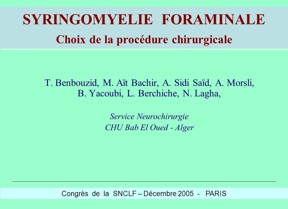 SYRINGOMYELIE FORAMINALE Choix de la procédure chirurgicale