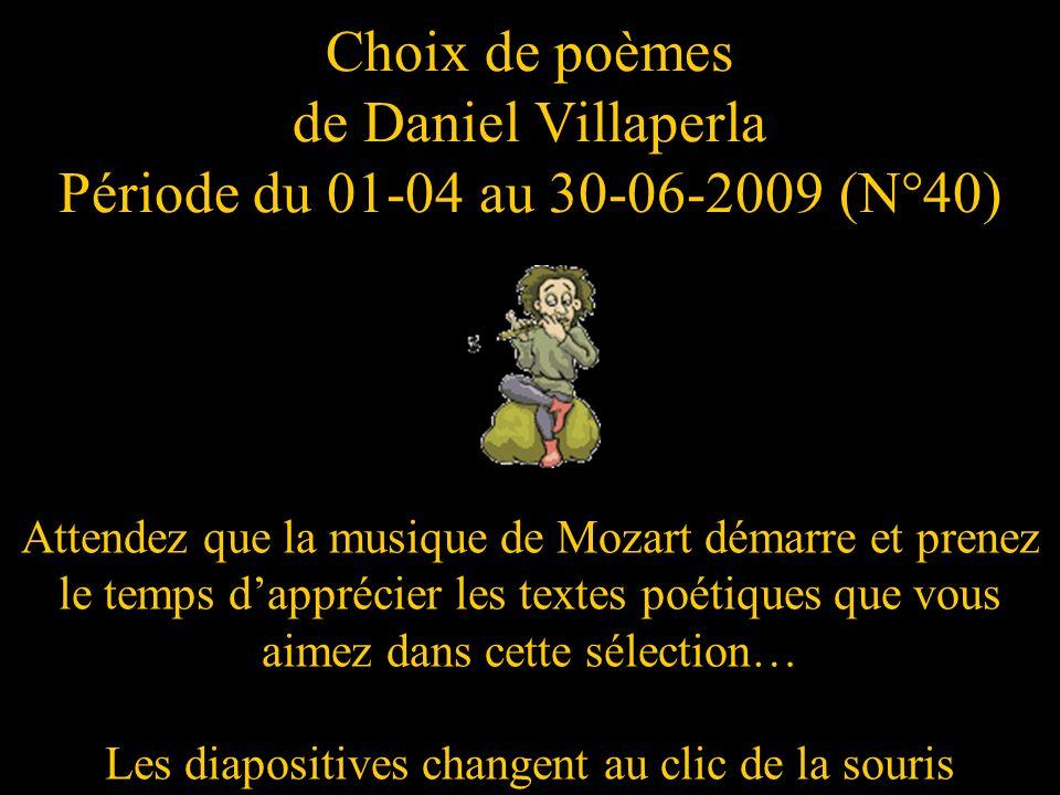 Choix de poèmes de Daniel Villaperla Période du 01-04 au 30-06-2009 (N°40)