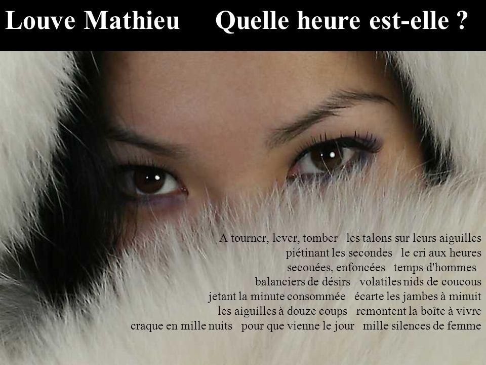 Louve Mathieu Quelle heure est-elle