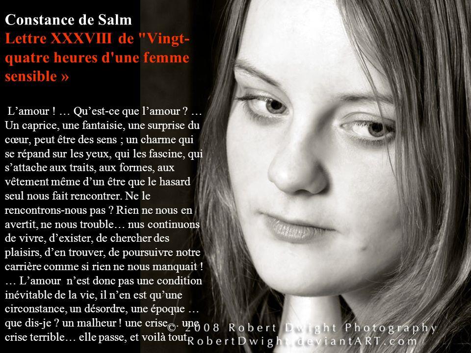 Constance de Salm Lettre XXXVIII de Vingt-quatre heures d une femme sensible » L'amour .