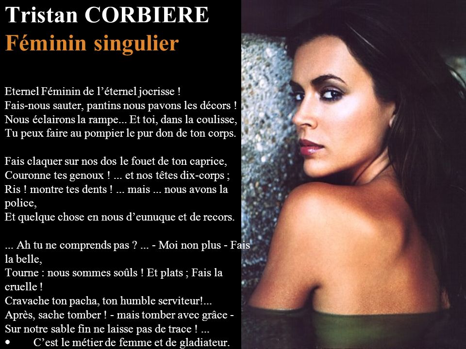 Tristan CORBIERE Féminin singulier Eternel Féminin de l'éternel jocrisse .
