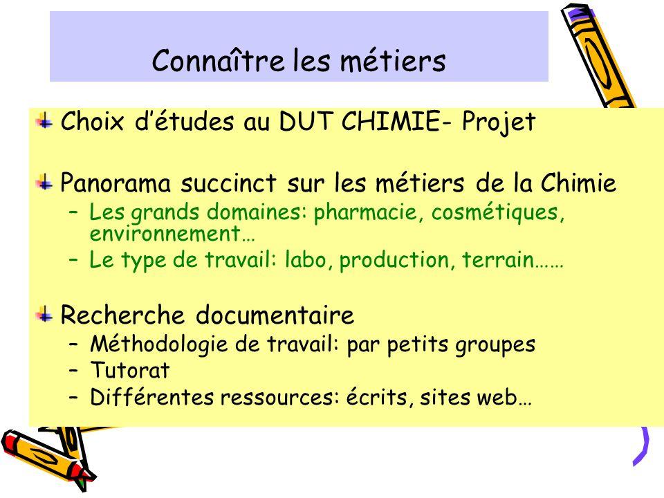 Connaître les métiers Choix d'études au DUT CHIMIE- Projet