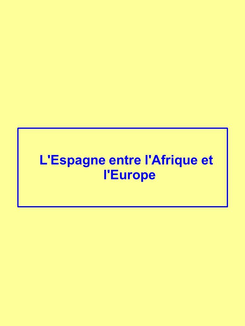 L Espagne entre l Afrique et l Europe