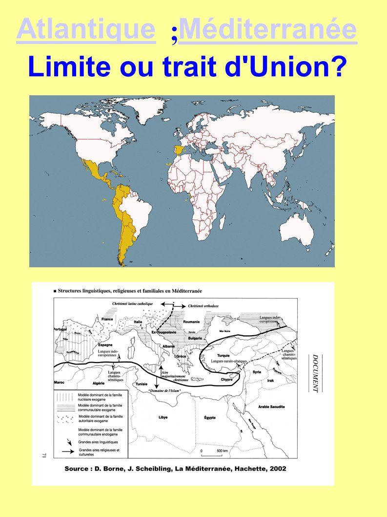 Atlantique ; Méditerranée Limite ou trait d Union