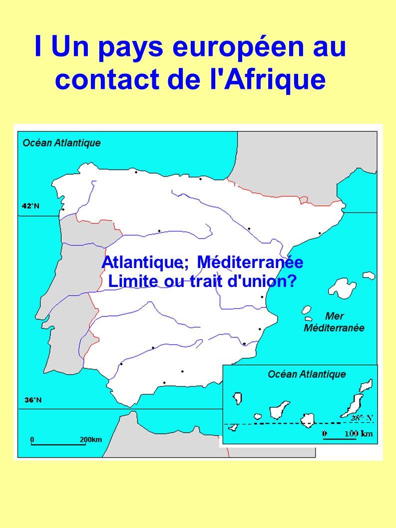 I Un pays européen au contact de l Afrique Atlantique; Méditerranée