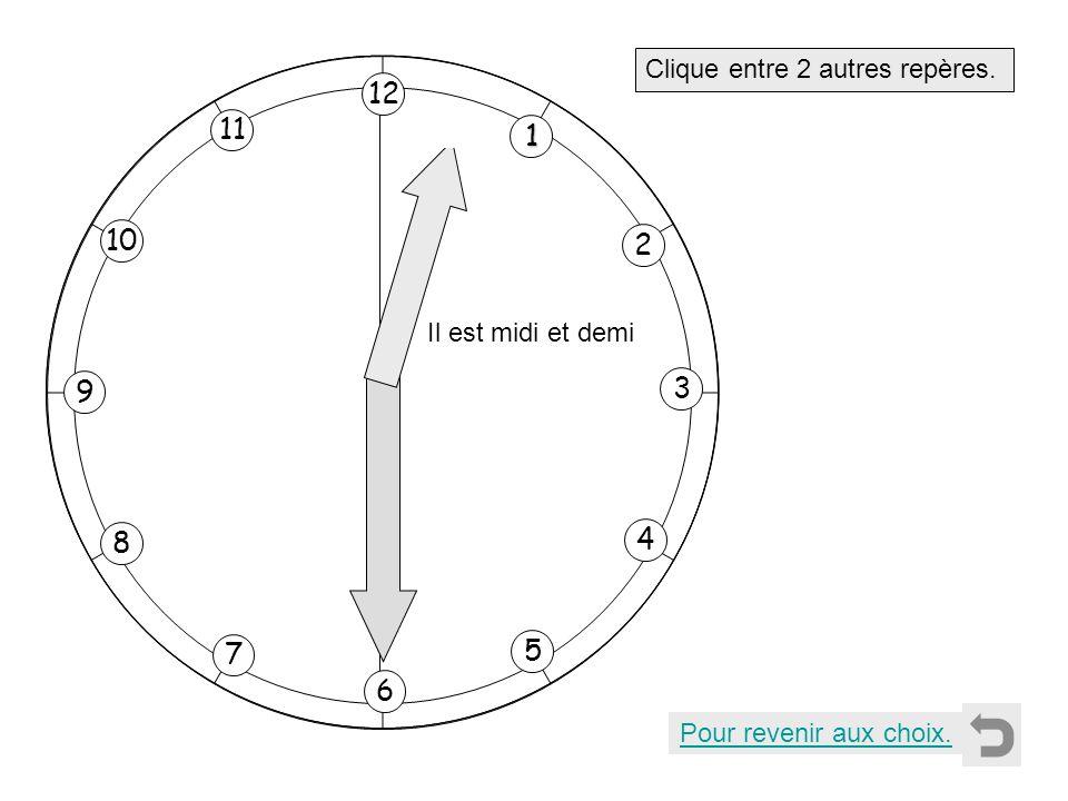 12 11 1 10 2 3 9 4 8 7 5 6 Clique entre 2 autres repères.