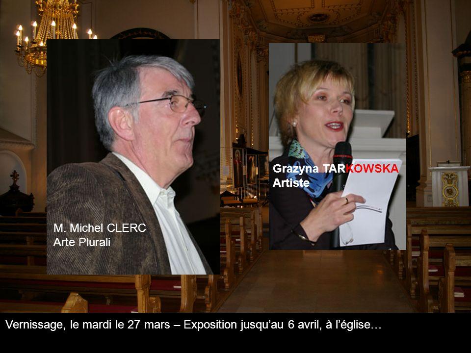 M. Michel CLERC Arte Plurali. Grazyna TARKOWSKA Artiste.