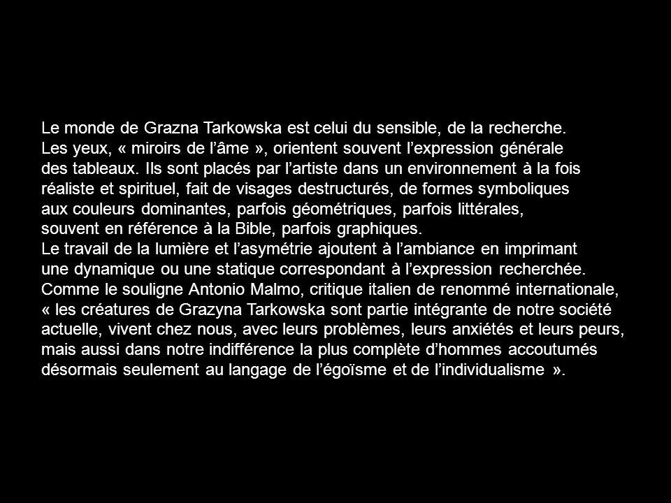 Le monde de Grazna Tarkowska est celui du sensible, de la recherche
