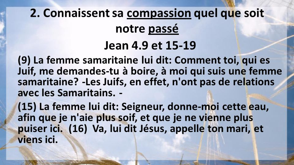 2. Connaissent sa compassion quel que soit notre passé