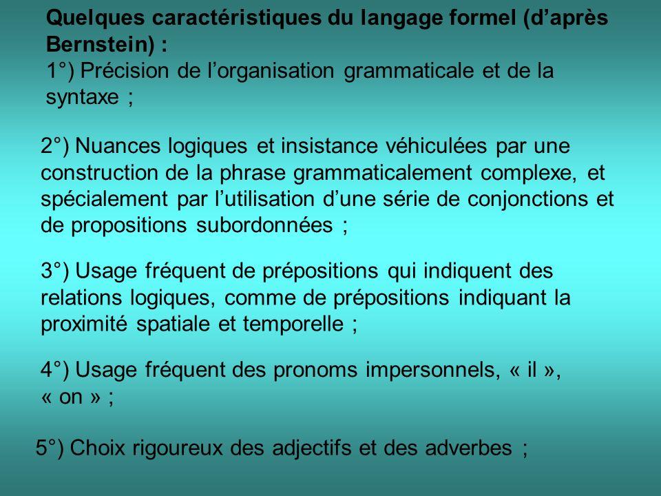 Quelques caractéristiques du langage formel (d'après Bernstein) :