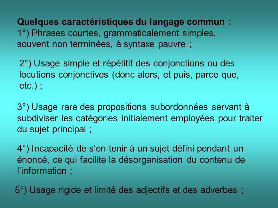 Quelques caractéristiques du langage commun :