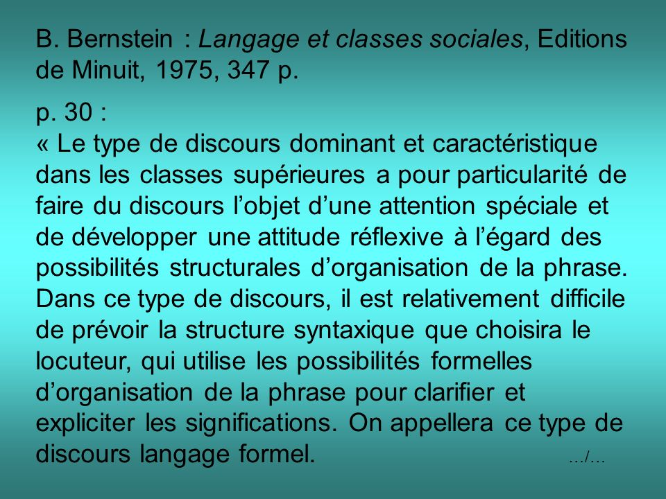 B. Bernstein : Langage et classes sociales, Editions de Minuit, 1975, 347 p.