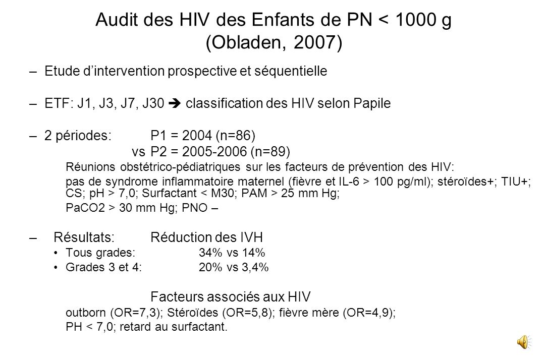 Audit des HIV des Enfants de PN < 1000 g