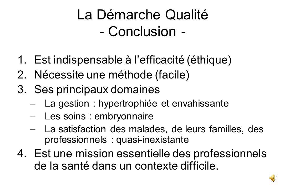 La Démarche Qualité - Conclusion -