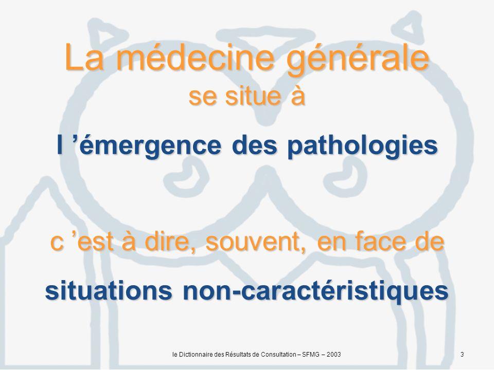 La médecine générale se situe à l 'émergence des pathologies