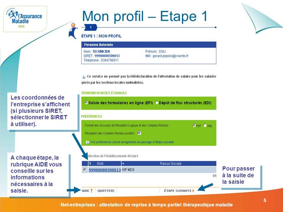 Mon profil – Etape 1 Les coordonnées de l'entreprise s'affichent (si plusieurs SIRET, sélectionner le SIRET à utiliser).