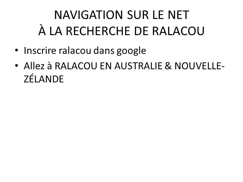 NAVIGATION SUR LE NET À LA RECHERCHE DE RALACOU