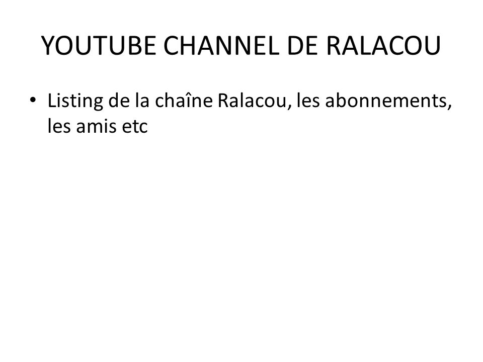 YOUTUBE CHANNEL DE RALACOU