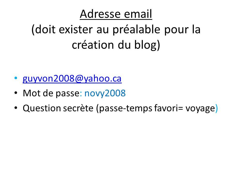 Adresse email (doit exister au préalable pour la création du blog)