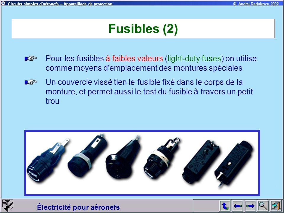 Fusibles (2) Pour les fusibles à faibles valeurs (light-duty fuses) on utilise comme moyens d emplacement des montures spéciales.