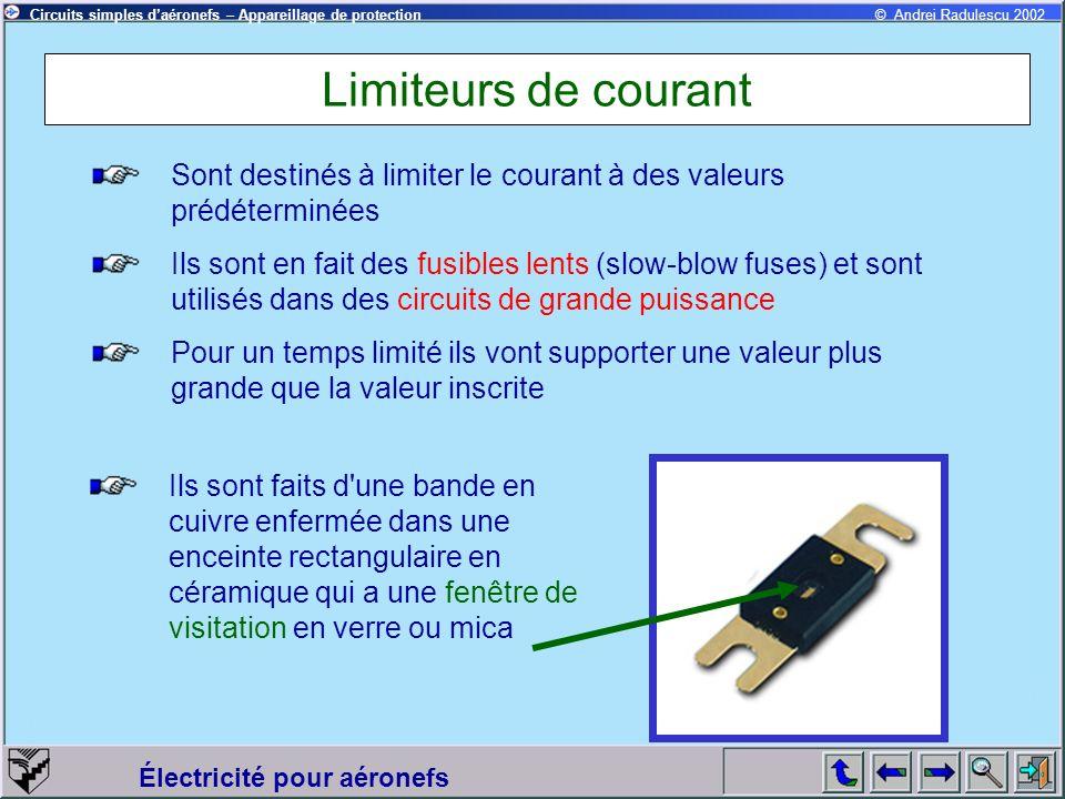 Limiteurs de courant Sont destinés à limiter le courant à des valeurs prédéterminées.