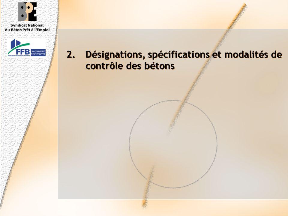 2. Désignations, spécifications et modalités de contrôle des bétons
