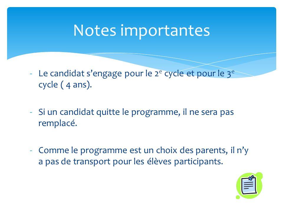 Notes importantes Le candidat s'engage pour le 2e cycle et pour le 3e cycle ( 4 ans). Si un candidat quitte le programme, il ne sera pas remplacé.