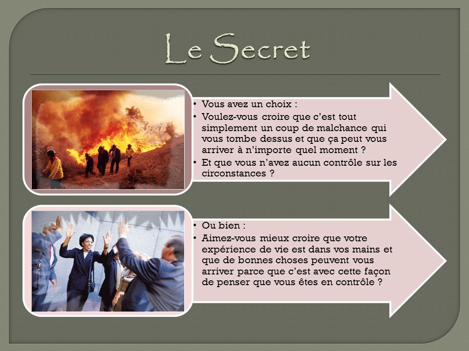 Le Secret Vous avez un choix :
