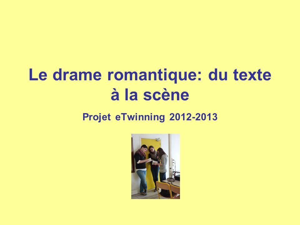 Le drame romantique: du texte à la scène Projet eTwinning 2012-2013