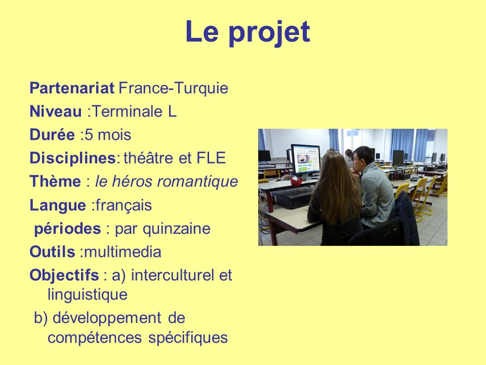 Le projet Partenariat France-Turquie Niveau :Terminale L Durée :5 mois