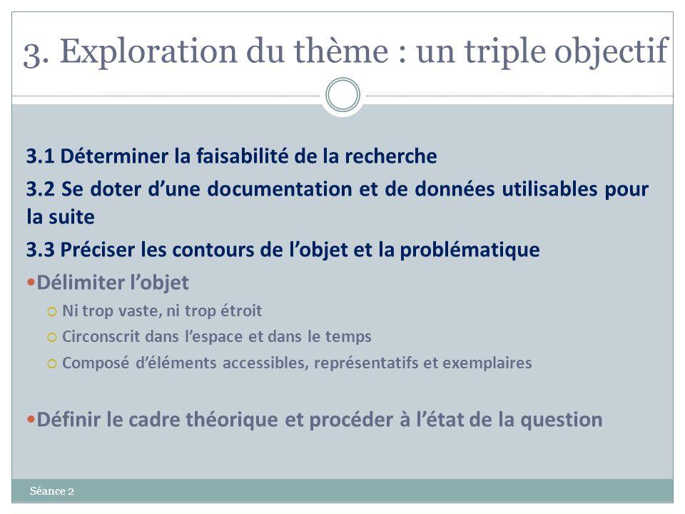 3. Exploration du thème : un triple objectif