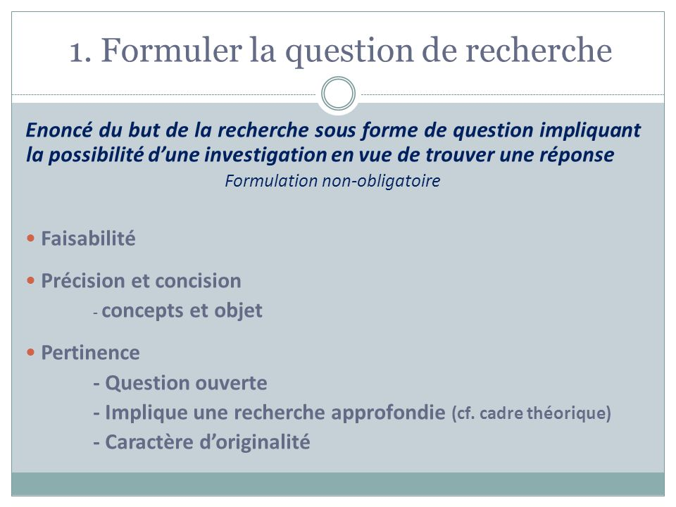 1. Formuler la question de recherche